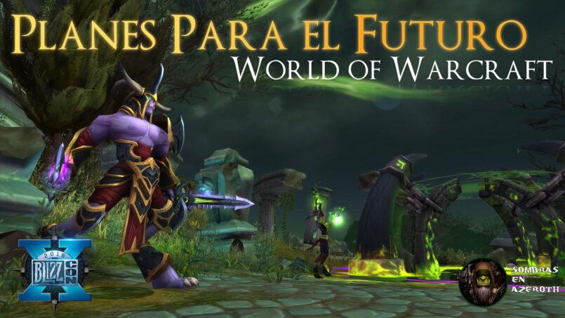 World Of Warcraft Whats Next Planes Para El Futuro Sombras En